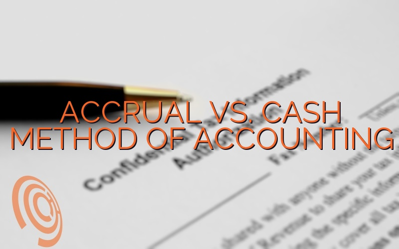 Accrual Vs. Cash Method Of Accounting