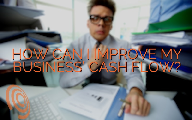 How Can I Improve My Business' Cash Flow?