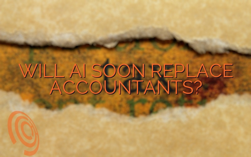 Will AI Soon Replace Accountants?